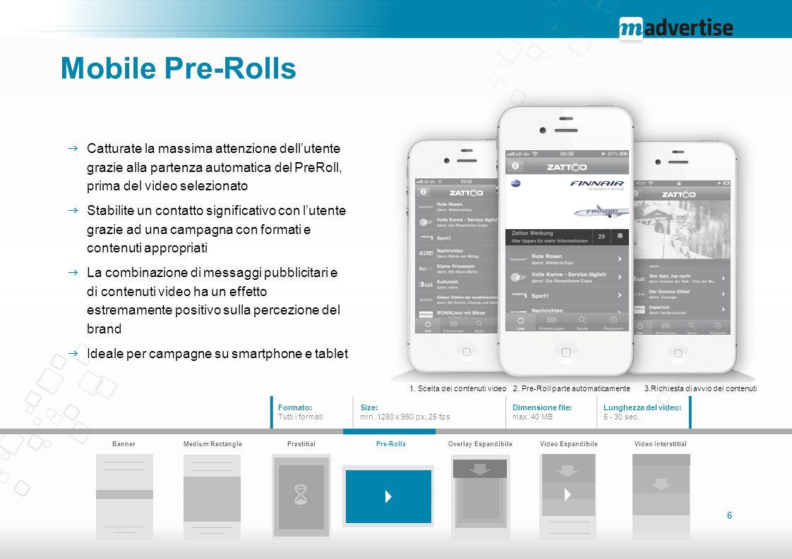 6 BannerMedium RectanglePrestitialPre-RollsOverlay EspandibileVideo Espandibile Video Interstitial Mobile Pre-Rolls  Catturate la massima attenzione