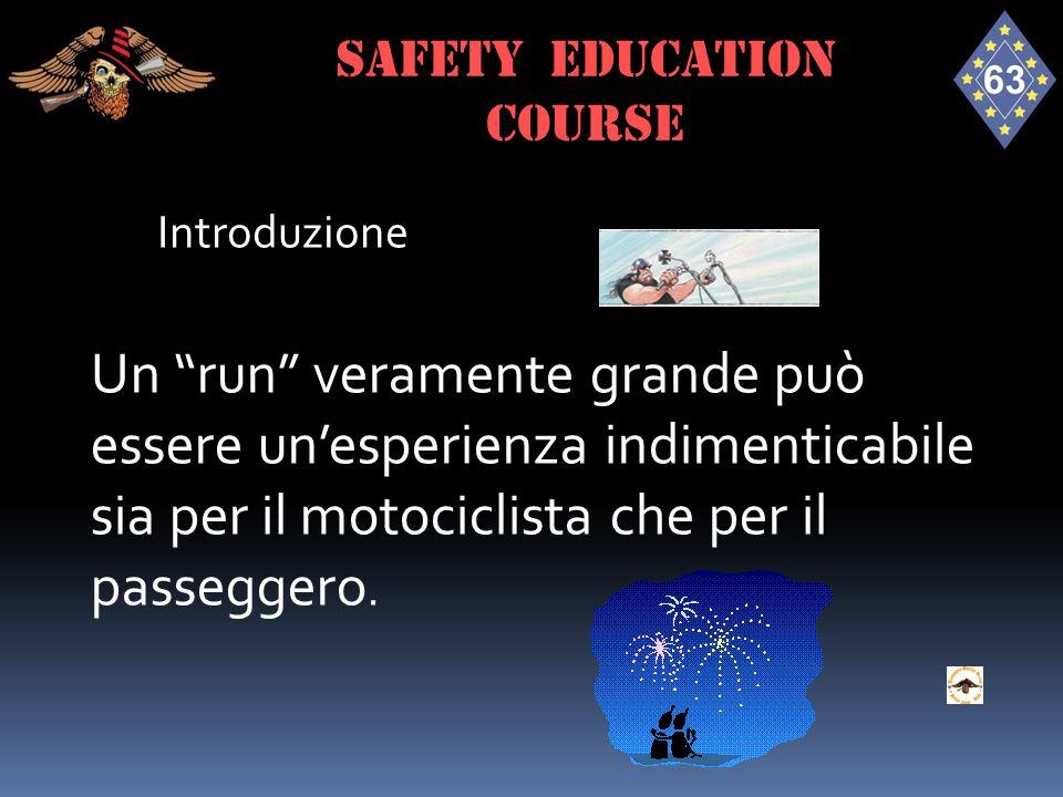 """Introduzione Un """"run"""" veramente grande può essere un'esperienza indimenticabile sia per il motociclista che per il passeggero. SAFETY EDUCATION course"""