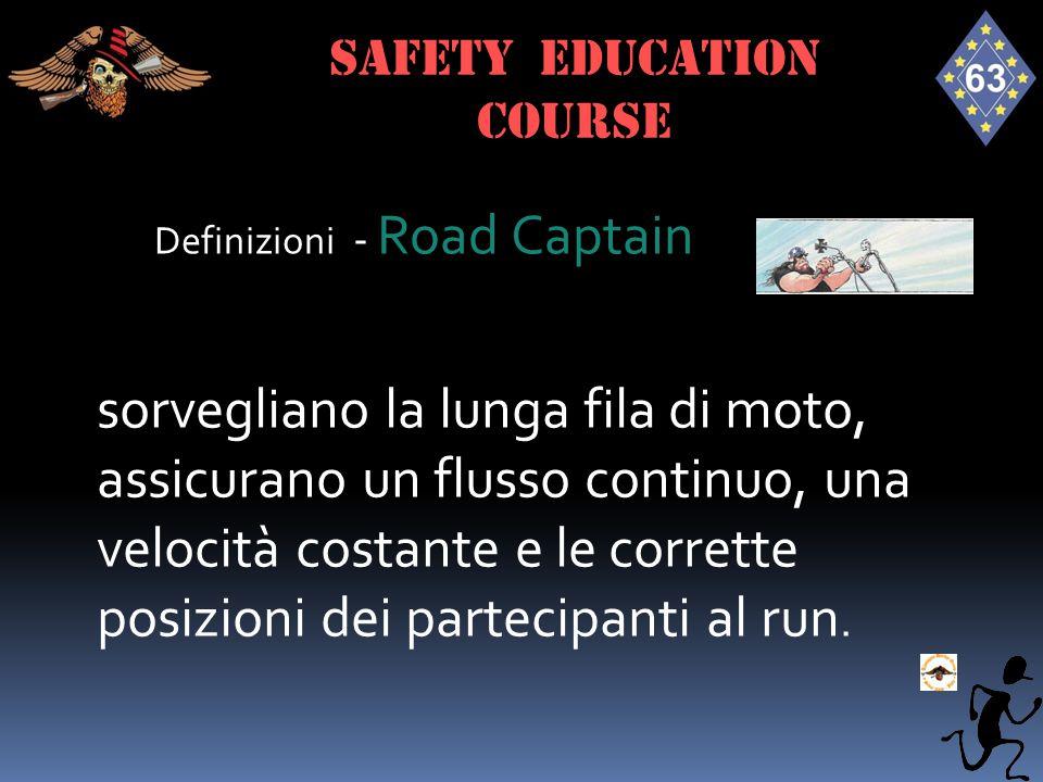 Definizioni - Road Captain sorvegliano la lunga fila di moto, assicurano un flusso continuo, una velocità costante e le corrette posizioni dei parteci