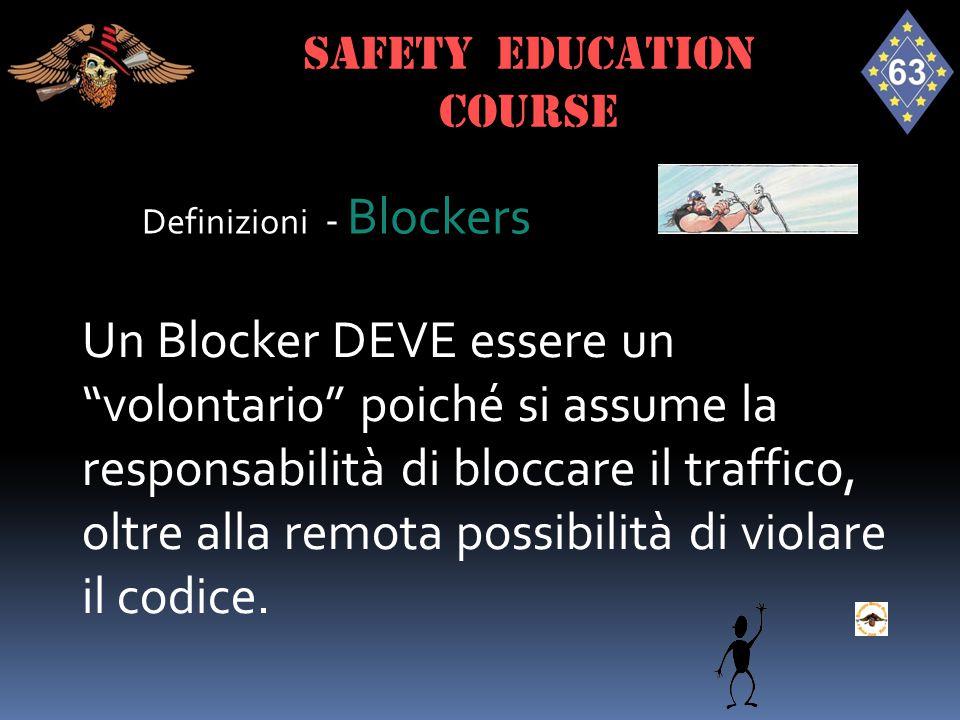"""Definizioni - Blockers Un Blocker DEVE essere un """"volontario"""" poiché si assume la responsabilità di bloccare il traffico, oltre alla remota possibilit"""