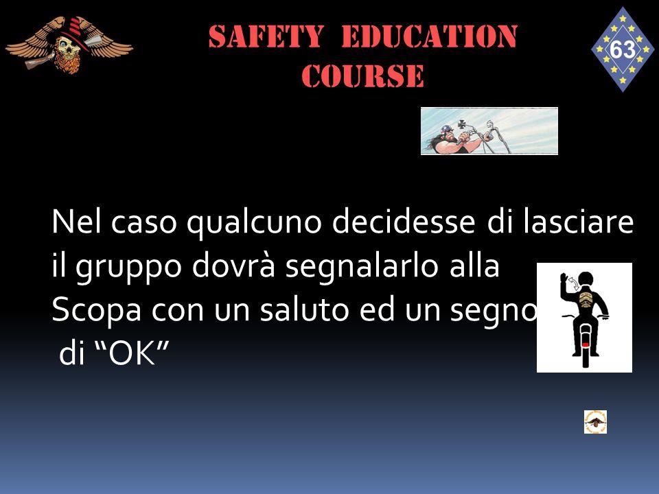 """Nel caso qualcuno decidesse di lasciare il gruppo dovrà segnalarlo alla Scopa con un saluto ed un segno di """"OK"""" SAFETY EDUCATION course"""