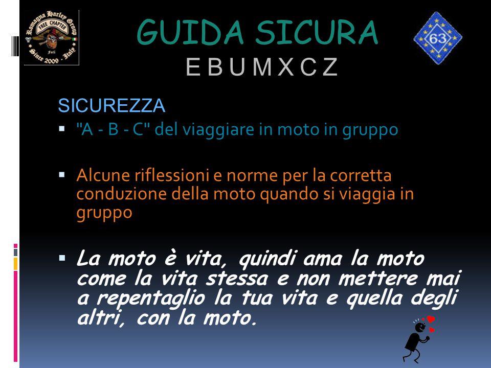 GUIDA SICURA E B U M X C Z SICUREZZA 
