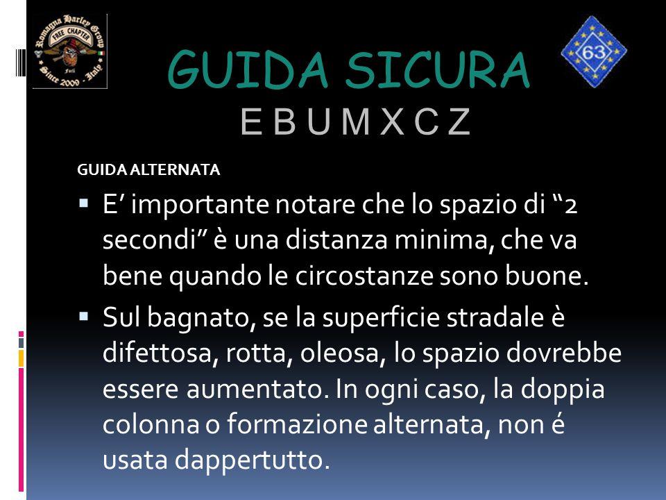 """GUIDA SICURA E B U M X C Z GUIDA ALTERNATA  E' importante notare che lo spazio di """"2 secondi"""" è una distanza minima, che va bene quando le circostanz"""