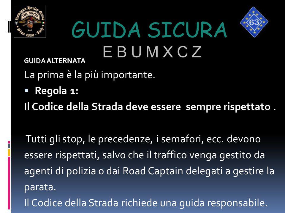 GUIDA SICURA E B U M X C Z GUIDA ALTERNATA La prima è la più importante.  Regola 1: Il Codice della Strada deve essere sempre rispettato. Tutti gli s