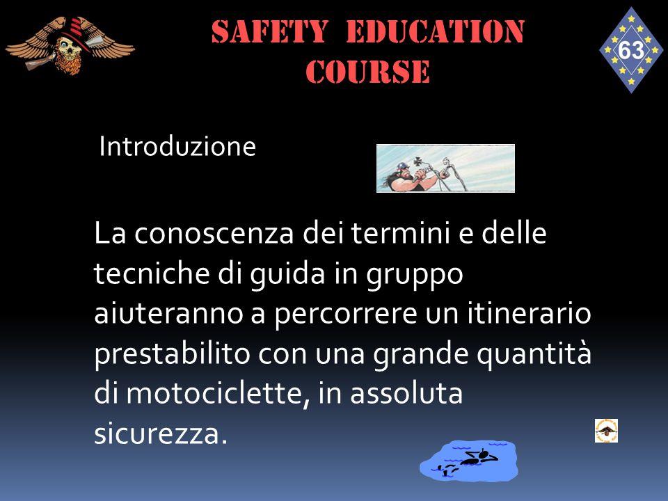 GUIDA SICURA E B U M X C Z GUIDA ALTERNATA  Regola 3: I conducenti, della parte esterna della formazione, dovrebbero sempre guardare gli specchietti retrovisori per verificare il passaggio della polizia o delle staffette.