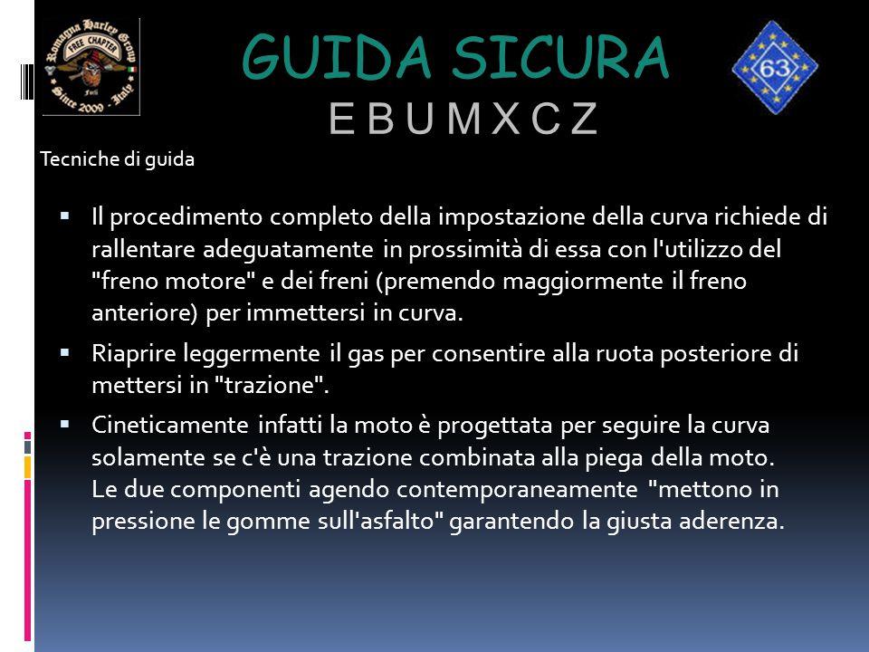 GUIDA SICURA E B U M X C Z  Il procedimento completo della impostazione della curva richiede di rallentare adeguatamente in prossimità di essa con l'