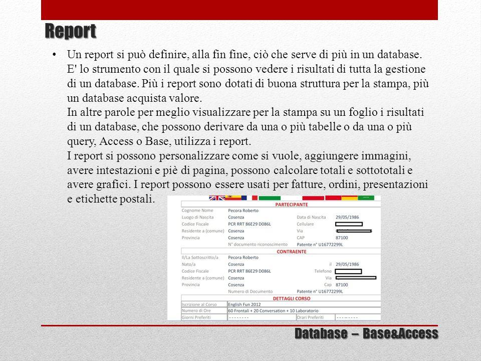 Un report si può definire, alla fin fine, ciò che serve di più in un database. E' lo strumento con il quale si possono vedere i risultati di tutta la