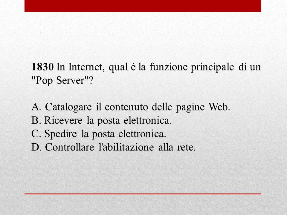 1830 In Internet, qual è la funzione principale di un