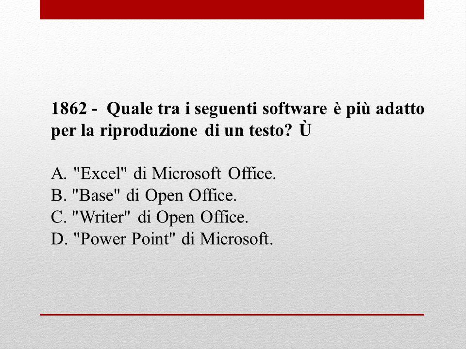 1862 - Quale tra i seguenti software è più adatto per la riproduzione di un testo? Ù A.