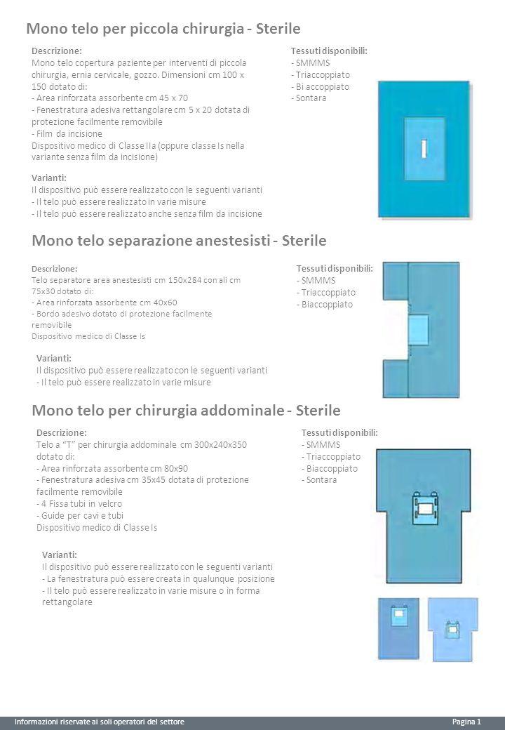 Mono telo per piccola chirurgia - Sterile Informazioni riservate ai soli operatori del settore Pagina 1 Descrizione: Mono telo copertura paziente per