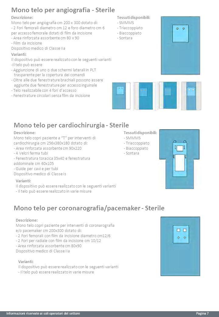 Informazioni riservate ai soli operatori del settore Pagina 7 Mono telo per angiografia - Sterile Descrizione: Mono telo per angiografia cm 200 x 300