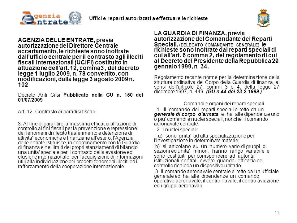 Uffici e reparti autorizzati a effettuare le richieste AGENZIA DELLE ENTRATE, previa autorizzazione del Direttore Centrale accertamento, le richieste