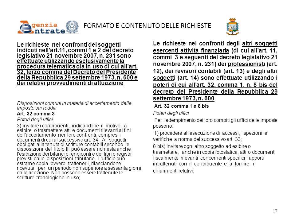 FORMATO E CONTENUTO DELLE RICHIESTE Le richieste nei confronti dei soggetti indicati nell'art.11, commi 1 e 2 del decreto legislativo 21 novembre 2007