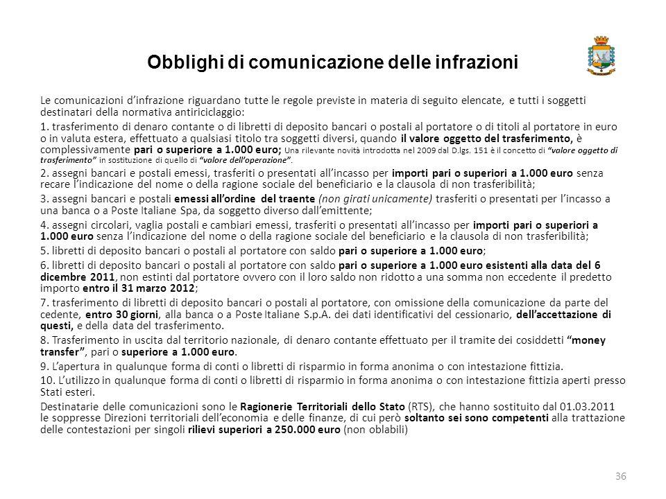 Obblighi di comunicazione delle infrazioni Le comunicazioni d'infrazione riguardano tutte le regole previste in materia di seguito elencate, e tutti i
