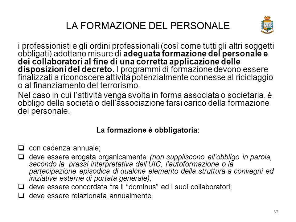 LA FORMAZIONE DEL PERSONALE i professionisti e gli ordini professionali (così come tutti gli altri soggetti obbligati) adottano misure di adeguata for