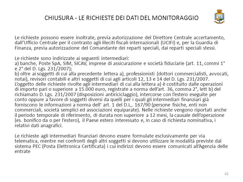 CHIUSURA - LE RICHIESTE DEI DATI DEL MONITORAGGIO Le richieste possono essere inoltrate, previa autorizzazione del Direttore Centrale accertamento, da
