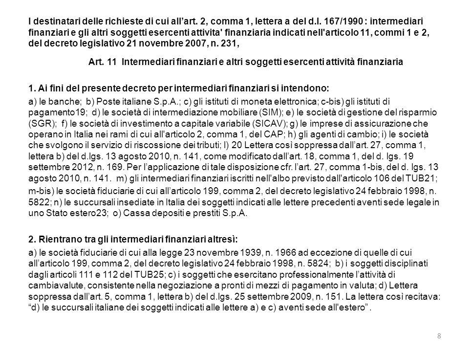 I destinatari delle richieste di cui all'art. 2, comma 1, lettera a del d.l. 167/1990 : intermediari finanziari e gli altri soggetti esercenti attivit