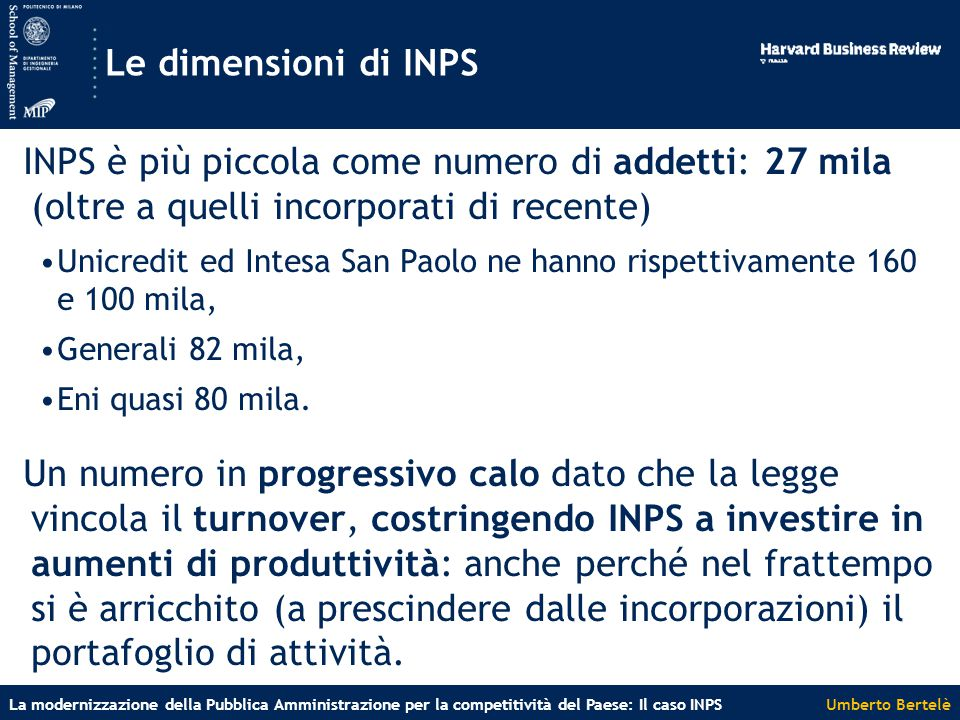 Umberto BertelèLa modernizzazione della Pubblica Amministrazione per la competitività del Paese: Il caso INPS E' possibile un effetto domino .