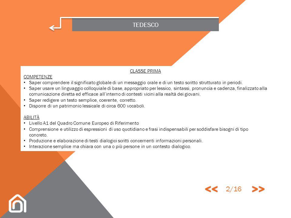 TEDESCO CLASSE PRIMA CONOSCENZE Struttura della frase principale nella forma enunciativa, interrogativa, negativa. I connettori (aspetti fondamentali)