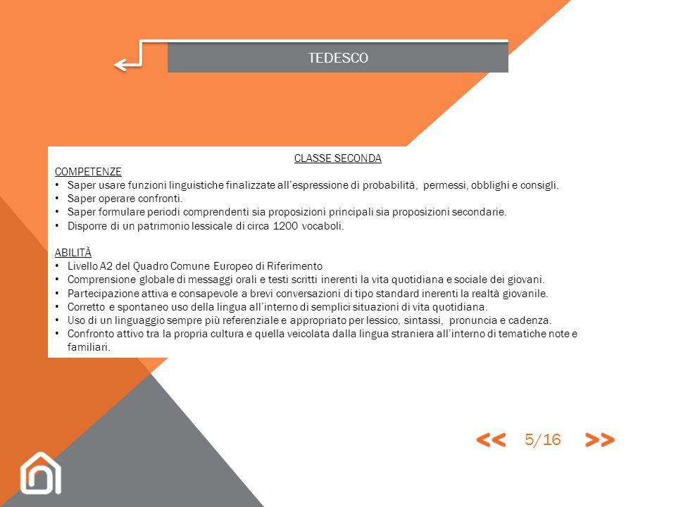 TEDESCO CLASSE SECONDA CONOSCENZE Revisione e approfondimento degli argomenti trattati nel primo anno. I connettori (completamento). Completamento ed