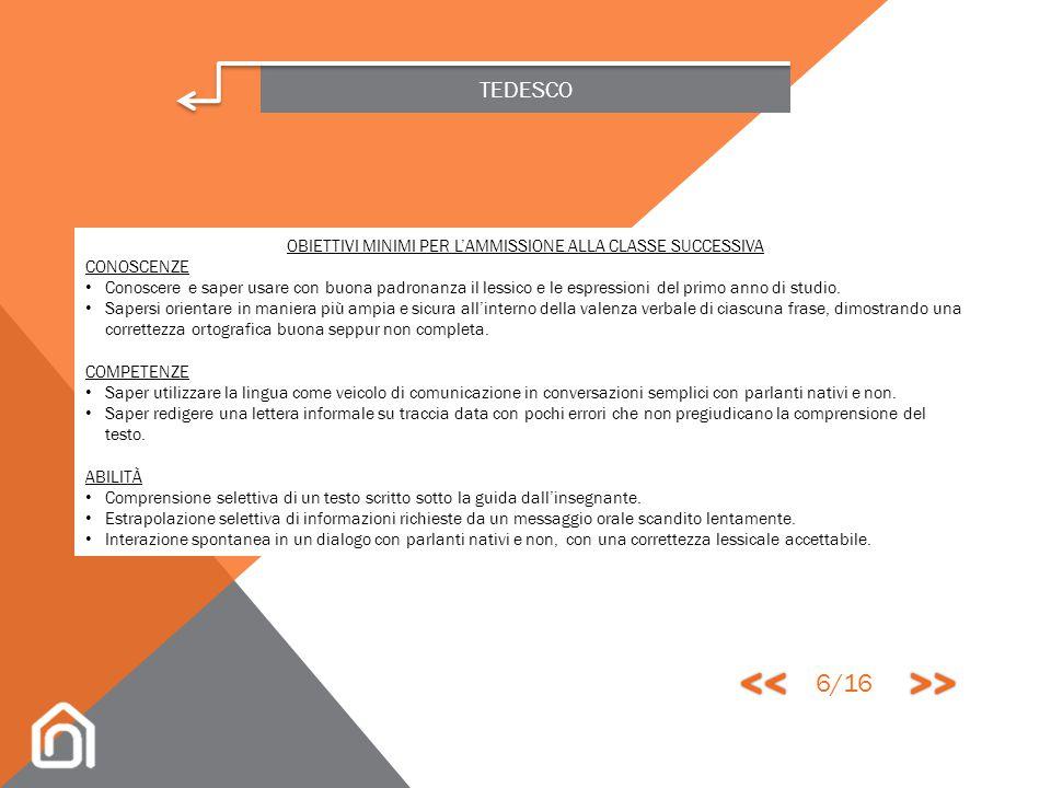 TEDESCO CLASSE SECONDA COMPETENZE Saper usare funzioni linguistiche finalizzate all'espressione di probabilità, permessi, obblighi e consigli. Saper o