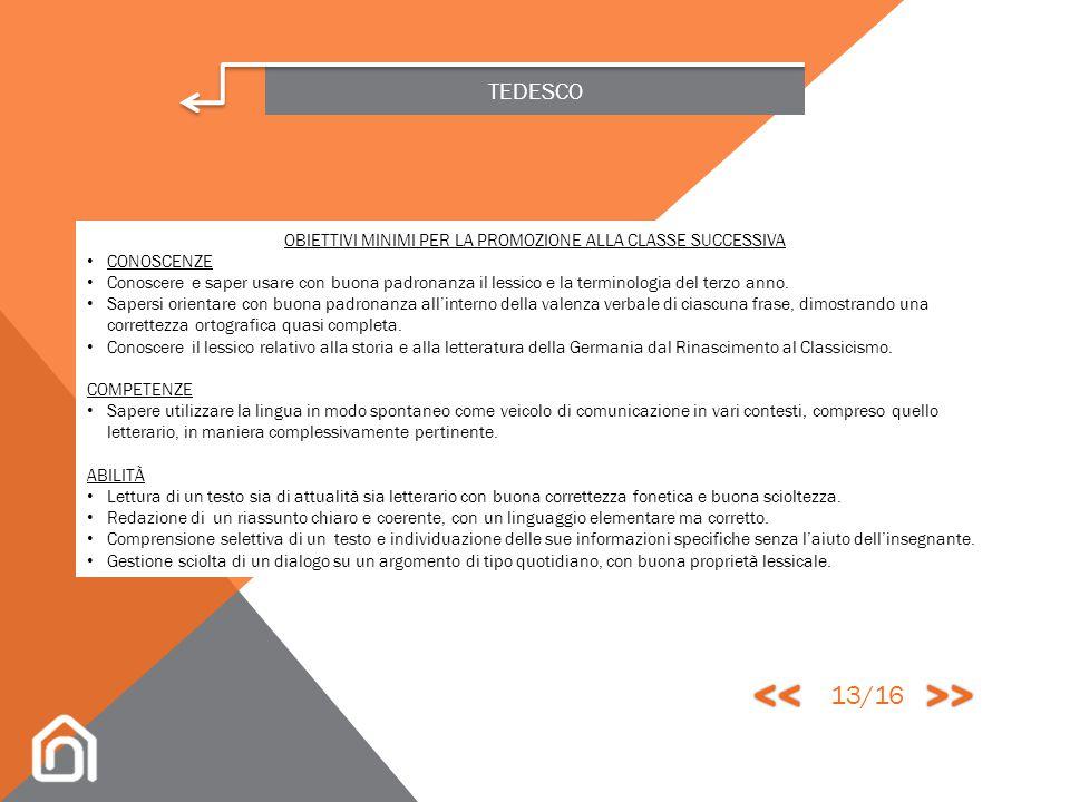 TEDESCO CLASSE QUARTA ABILITÀ LINGUA Livello B2.1 del Quadro Comune Europeo di Riferimento Individuazione della specificità dei vari linguaggi. Lettur