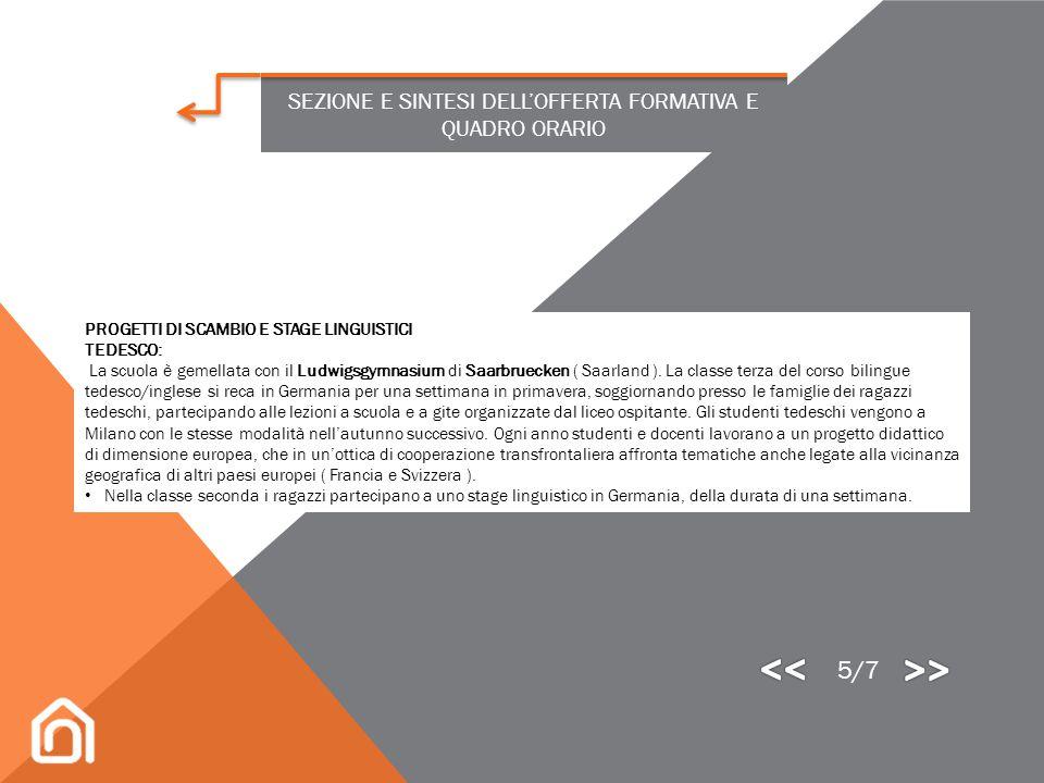 SEZIONE E SINTESI DELL'OFFERTA FORMATIVA E QUADRO ORARIO PROGETTO CERTILINGUA La scuola è accreditata, dall'anno scolastico 2010/11, presso la RETE CE