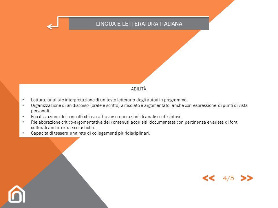 LINGUA E LETTERATURA ITALIANA COMPETENZE Sapersi esprimere con un linguaggio corretto, appropriato e il più possibile specifico, adeguato alle diverse
