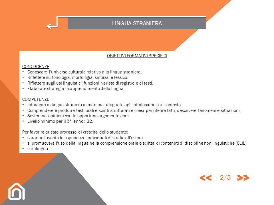 LINGUA STRANIERA L'insegnamento della lingua straniera nel nostro liceo intende promuovere lo sviluppo delle competenze linguistico- comunicative insi
