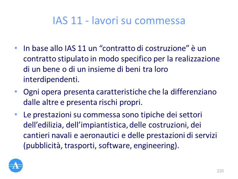 """IAS 11 - lavori su commessa In base allo IAS 11 un """"contratto di costruzione"""" è un contratto stipulato in modo specifico per la realizzazione di un be"""