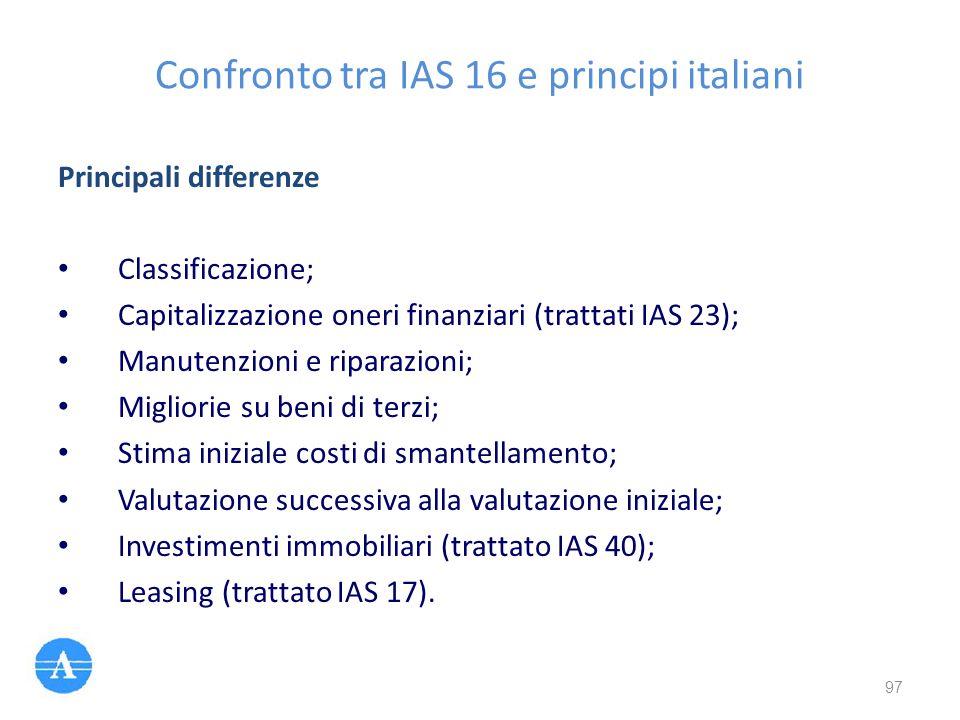Principali differenze Classificazione; Capitalizzazione oneri finanziari (trattati IAS 23); Manutenzioni e riparazioni; Migliorie su beni di terzi; St