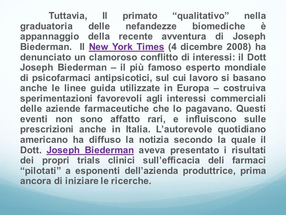 Tuttavia, Il primato qualitativo nella graduatoria delle nefandezze biomediche è appannaggio della recente avventura di Joseph Biederman.