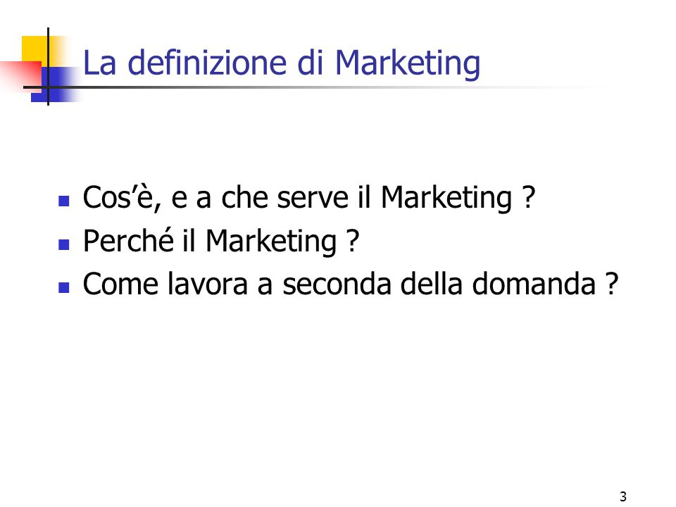 2 Principi di Marketing La definizione La segmentazione Le sei leve del marketing Esempi Autovalutazione