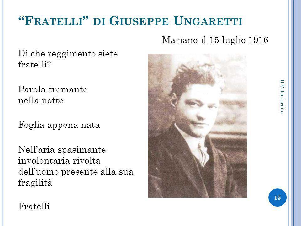 F RATELLI DI G IUSEPPE U NGARETTI Mariano il 15 luglio 1916 Di che reggimento siete fratelli.