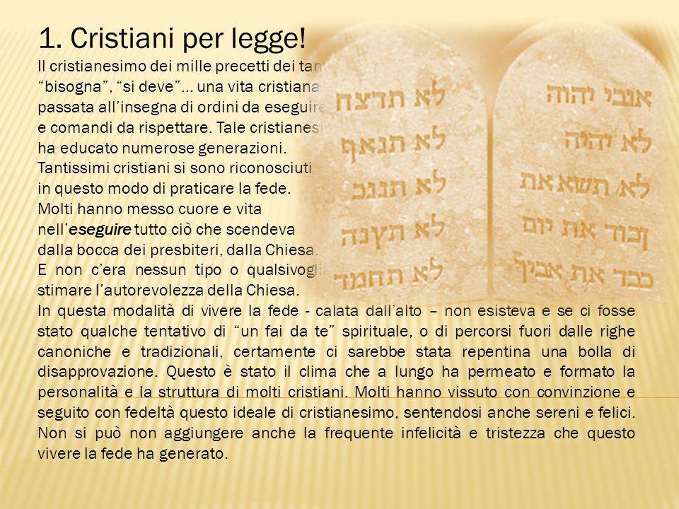 """1. Cristiani per legge! Il cristianesimo dei mille precetti dei tanti """"bisogna"""", """"si deve""""… una vita cristiana passata all'insegna di ordini da esegui"""