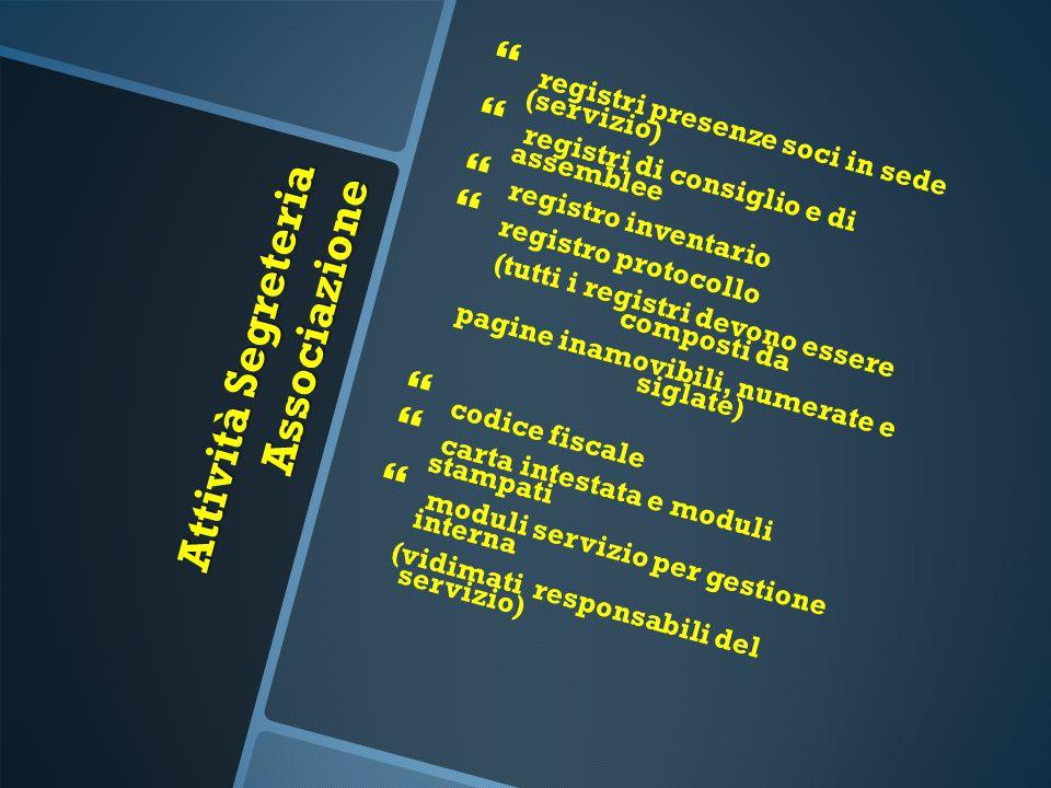 Attività Segreteria Associazione   registri presenze soci in sede (servizio)   registri di consiglio e di assemblee   registro inventario   re