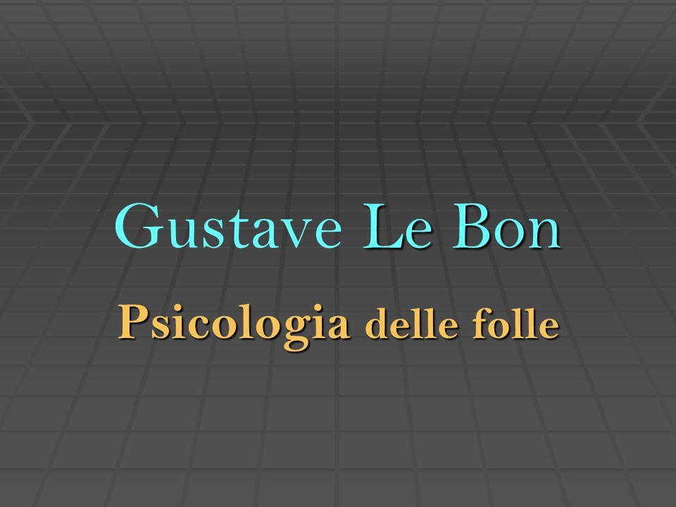 Le Bon Gustave Le Bon Psicologia delle folle