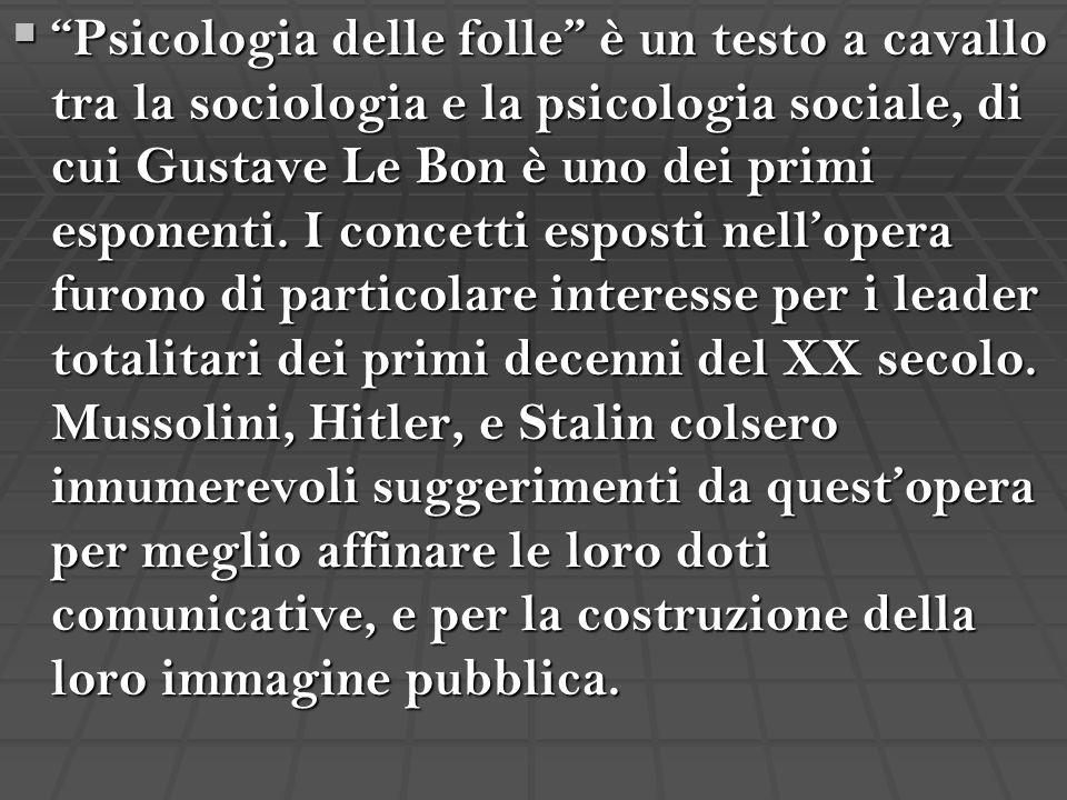 """ """"Psicologia delle folle"""" è un testo a cavallo tra la sociologia e la psicologia sociale, di cui Gustave Le Bon è uno dei primi esponenti. I concetti"""