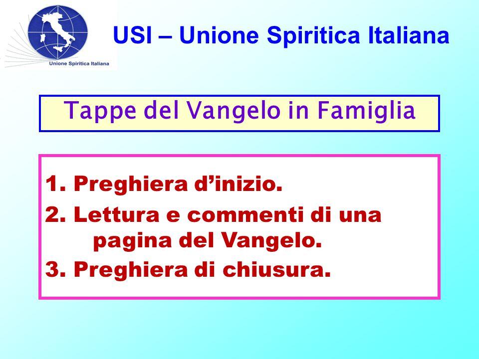 USI – Unione Spiritica Italiana Tappe del Vangelo in Famiglia 1.