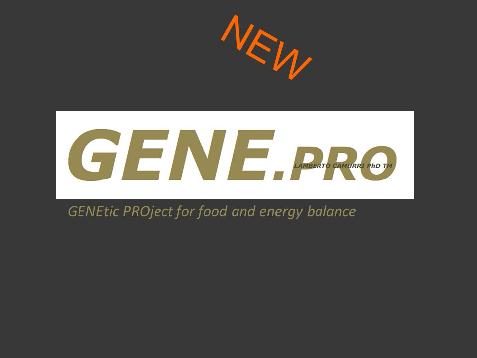 GENEtic PROject for food and energy balance NEW