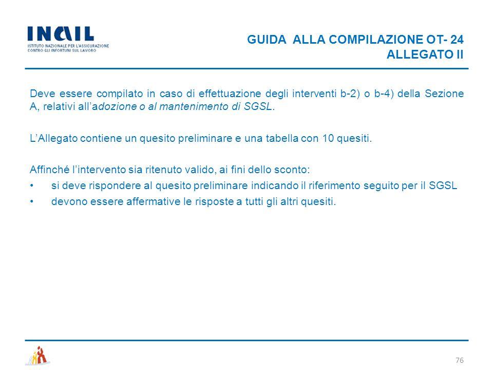 GUIDA ALLA COMPILAZIONE OT- 24 ALLEGATO II 76 Deve essere compilato in caso di effettuazione degli interventi b-2) o b-4) della Sezione A, relativi al