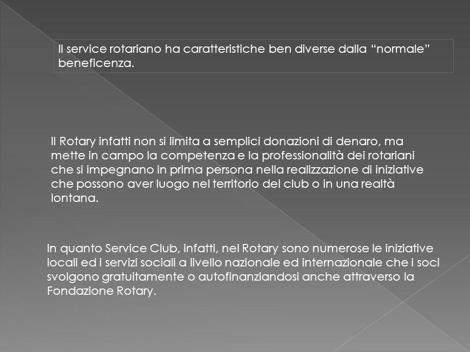 """Il service rotariano ha caratteristiche ben diverse dalla """"normale"""" beneficenza. Il Rotary infatti non si limita a semplici donazioni di denaro, ma me"""
