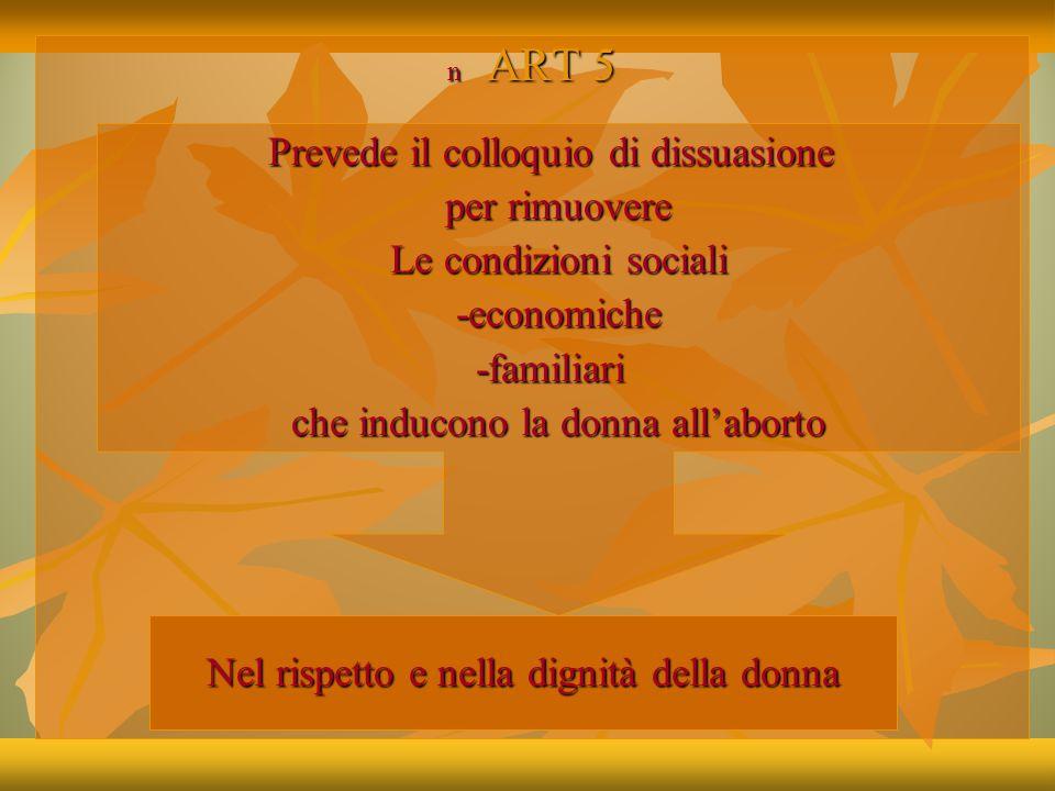 ART 6 IVG DOPO 90 GIORNI Grave pericolo di vita per la donna Anomalie e malformazioni del nascituro che determinano un grave pericolo fisico o psichico della donna