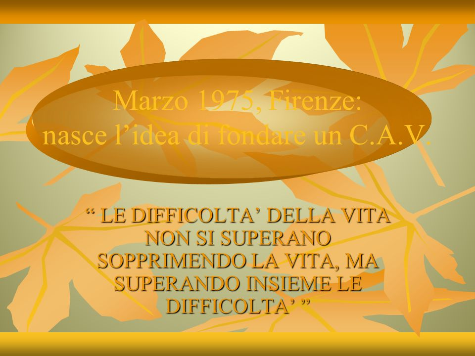 Marzo 1975, Firenze: nasce l'idea di fondare un C.A.V.