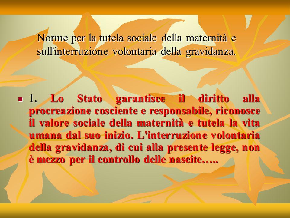 Norme per la tutela sociale della maternità e sull interruzione volontaria della gravidanza.