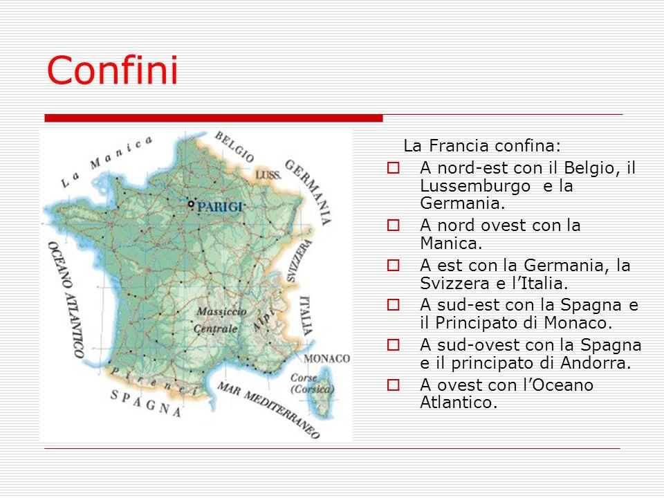 Confini La Francia confina:  A nord-est con il Belgio, il Lussemburgo e la Germania.  A nord ovest con la Manica.  A est con la Germania, la Svizze
