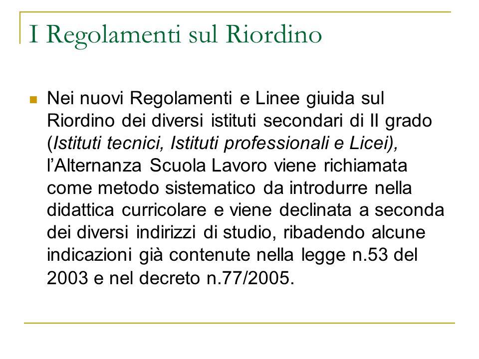 I Regolamenti sul Riordino Nei nuovi Regolamenti e Linee giuida sul Riordino dei diversi istituti secondari di II grado (Istituti tecnici, Istituti pr