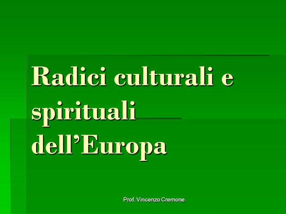 Prof. Vincenzo Cremone Radici culturali e spirituali dell'Europa
