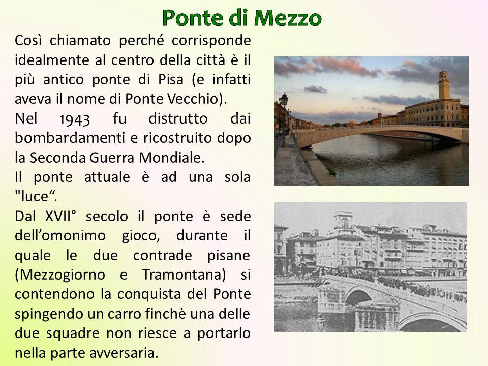 Così chiamato perché corrisponde idealmente al centro della città è il più antico ponte di Pisa (e infatti aveva il nome di Ponte Vecchio). Nel 1943 f