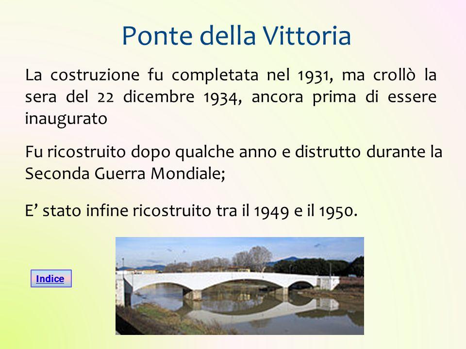 Ponte della Vittoria E' stato infine ricostruito tra il 1949 e il 1950. La costruzione fu completata nel 1931, ma crollò la sera del 22 dicembre 1934,